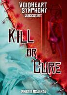 Kill or Cure: Voidheart Symphony Quickstart