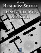 0one's Black & White: Tumbledown Manor