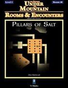 Rooms & Encounters: Pillars of Salt