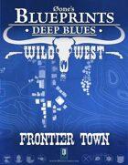 Deep Blues: Wild West- Frontier Town