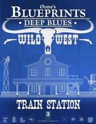 Deep Blues: Wild West- Train Station