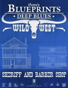 Deep Blues: Wild West - Sheriff and Barber Shop