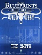 Deep Blues: Wild West - The Smith