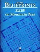 0one's Blueprints: Keep on Mountain Pass