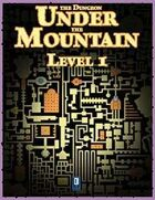 The Dungeon Under the Mountain, Level 1
