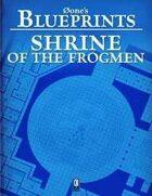 0one's Blueprints: Shrine of the Frogmen