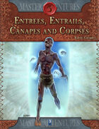 Entrees, Entrails, Canapes and Corpses