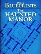 0one's Blueprints: The Haunted Manor