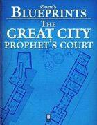 0one's Blueprints: The Great City, Prophet's Court