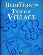 0one's Blueprints: Treetop Village