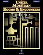 Rooms & Encounters: The Fungal Corridor