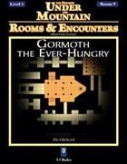 Rooms & Encounters: Gormoth the Ever-Hungry