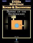 Rooms & Encounters: Shrine of the Sisterhood