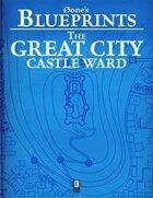 0one's Blueprints: The Great City, Castle Ward
