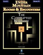 Rooms & Encounters: The Corrupted Nursery
