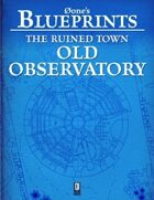 0one's Blueprints: The Ruined Town, Old Observatory