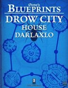 0one's Blueprints: Drow City - House Darlaxlo