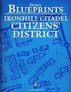 0one's Blueprints: Ironhill Citadel - Citizens' District
