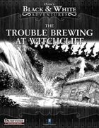 B&W Adventures: The Trouble Brewing at Witchcliff