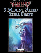 #1 With a Bullet Point: 5 Mount Steed Spell Feats