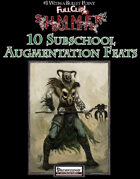 #1 With a Bullet Point: 10 Subschool Augmentation Feats