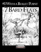 #1 With a Bullet Point: 7 Bard Feats