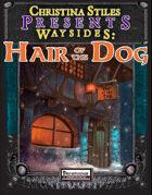 Christina Stiles Presents: Waysides - Hair of the Dog