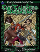 The Genius Guide to the Talented Barbarian
