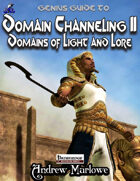The Genius Guide to Domain Channeling II: Domains of Light and Lore