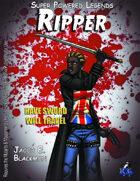 Super Powered Legends: Ripper