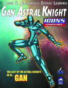 Iconic Legends: Gan Astral Knight