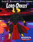 Iconic Legends: Lord Orkus