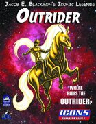 Iconic Legends: Outrider