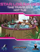 Star Log.EM-069: Time Traveler's Hot Tub