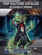 Pop Culture Catalog: Alcoholic Drinks