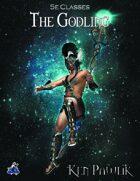 5e Classes: The Godling