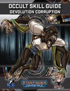 Occult Skill Guide: Devolution Corruption
