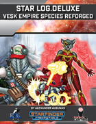 Star Log.Deluxe: Vesk Empire Species Reforged