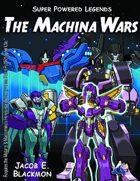 Super Powered Legends: The Machina Wars