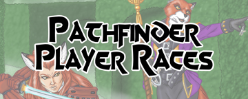 Pathfinder Player Races