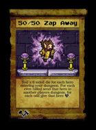 50/50 Zap Away  - Custom Card