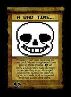 A Bad Time... - Custom Card
