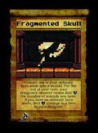 Fragmented Skull - Custom Card