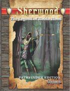 Sherwood: The Legend of Robin Hood (Pathfinder  Edition)