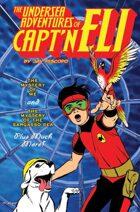 The Undersea Adventures of Captn Eli Book 1