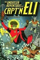 The Undersea Adventures of Captn Eli Book 2