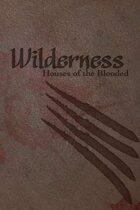 Houses of the Blooded: Wilderness