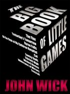The Big Book of Little Games