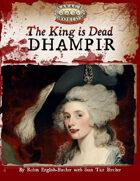 The King is Dead: DHAMPIR
