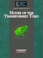 Magic Merchants 1: House of the Transformed Toad